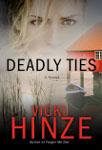 Deadly Ties by Vicki Hinze