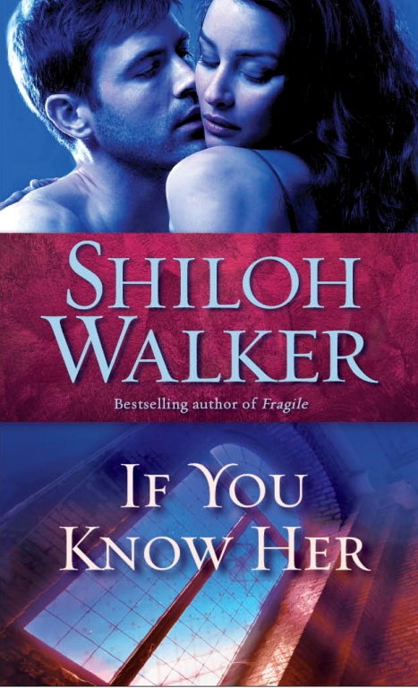 If You See Her And If You Know Her By Shiloh Walker The Big Thrill