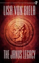 The Janus Legacy by Lisa von Biela