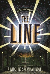 The Line (Witching Savannah) by J.D.Horn