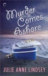 Murder Comes Ashore by Julie Anne Lindsey
