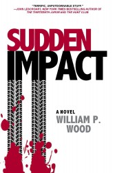 Sudden Impact by William P. Wood