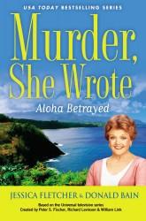 Aloha Betrayed by Jessica Fletcher & Donald Bain