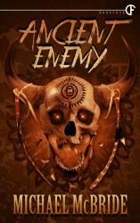 Ancient Enemy by Michael McBride