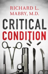 Critical Condition by Richard L. Mabry, M.D.