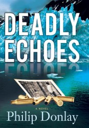 Deadly Echoes by Philip Donlay
