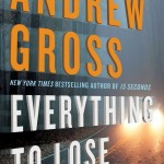 Everything To Lose by Andrew Gross
