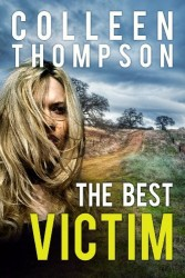The Best Victim by Colleen Thompson