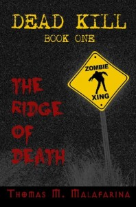 Dead Kill - Book 1 - The Ridge Of Death by Thomas M. Malafarina