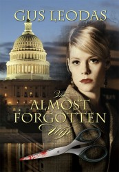 The Almost Forgotten Wife by Gus Leodas