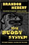 The Buddy System by Brandon Hebert