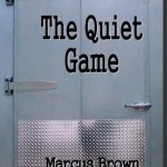 The Quiet Game by Marcus Brown