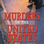 Murders In The United States: Crimes, Killers And Victims Of The Twentieth Century by R. Barri Flowers