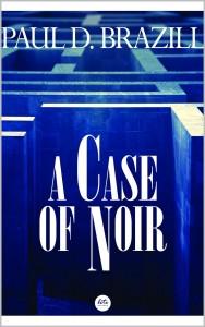 A Case Of Noir byPaul D. Brazill