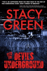Into the Devil's Underground byStacy Green