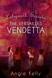 Labyrinth Society The Versailles Vendetta by Angie Kelly