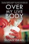 Over My Live Body - SIsrael