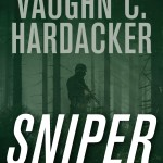 Sniper: A Thriller by Vaughn C. Hardacker