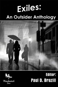 Exiles An Outsider Anthology byPaul D. Brazill