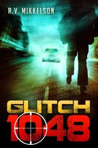 Glitch 1048 byR.V. Mikkelson