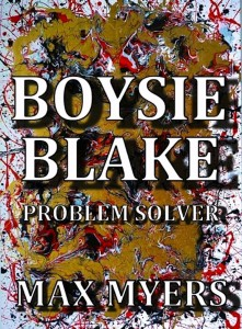 Boysie Blake Problem Solver by Max Myers
