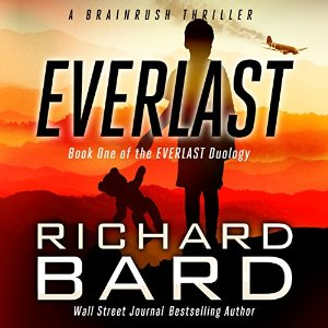 Everlast, a Brainrush Thriller by Richard Bard