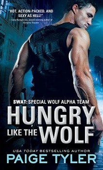 Hungry Like the Wolf (SWAT 1) by Paige Tyle