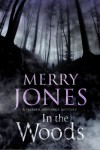 In The Woods by Merry Jones