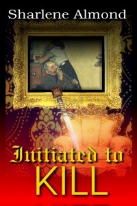 Initiated to Kill by Sharlene Almond