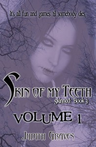 Skin of My Teeth by Judith Graves
