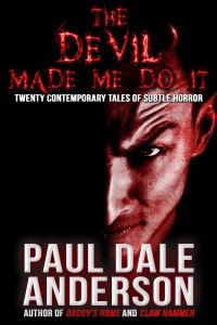 The Devil Made Me Do It by Paul Dale Anderson
