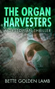The Organ Harvesters by Bette Golden Lamb