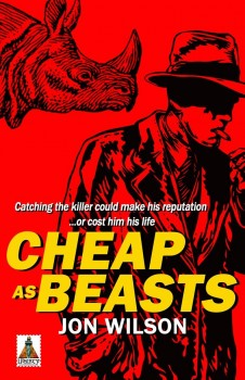 Cheap as Beasts by Jon Wilson