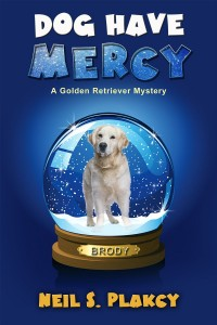 Dog Have Mercy by Neil S. Plakcy