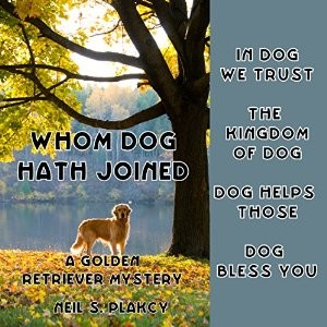 Whom Dog Hath Joined by Neil S. Plakcy