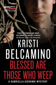 Blessed Are Those Who Weep by Kristi Belcamino