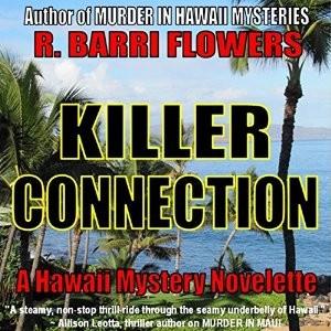 Killer Connection (A Hawaii Mystery Novelette) by R. Barri Flowers