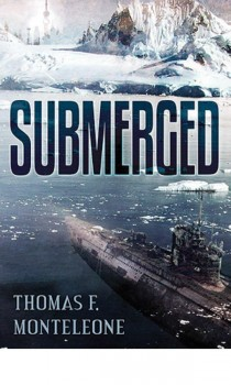 Submerged by Thomas F. Monteleone