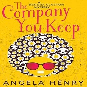 The Company You Keep by Angela Henry
