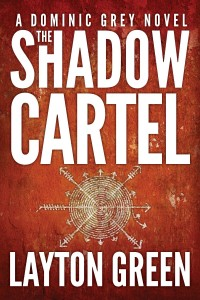 The Shadow Cartel by Layton Green