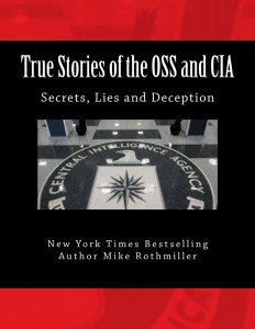 True Stories of the OSS and CIA by Mike Rothmiller