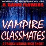 Vampire Classmates (A Transylvanica High Short) by R. Barri Flowers