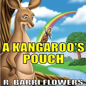 A Kangaroo's Pouch (A Children's Picture Book) by R. Barri Flowers