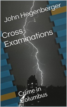 Cross Examinations by John Hegenberger