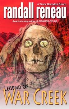 Legend of War Creek by Randall Reneau