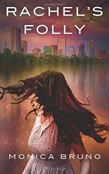 Rachel's Folly by Monica Bruno