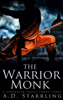 The Warrior Monk (A Seventeen Series Short Story) by AD Starrling