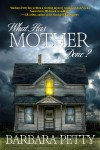 What Has Mother Done_B Petty Cover Final (1)