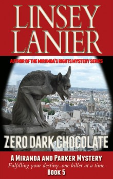 Zero Dark Chocolate (A Miranda and Parker Mystery) #5 by Linsey Lanier