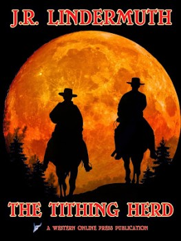 The Tithing Herd by J. R. Lindermuth